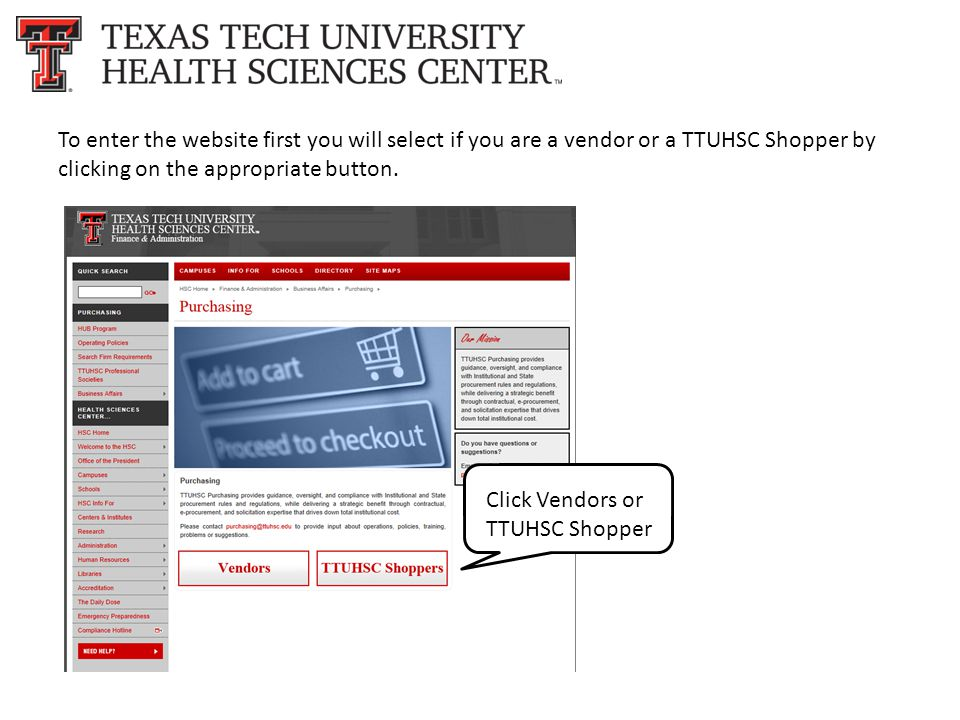 To enter the website first you will select if you are a vendor or a TTUHSC Shopper by clicking on the appropriate button.