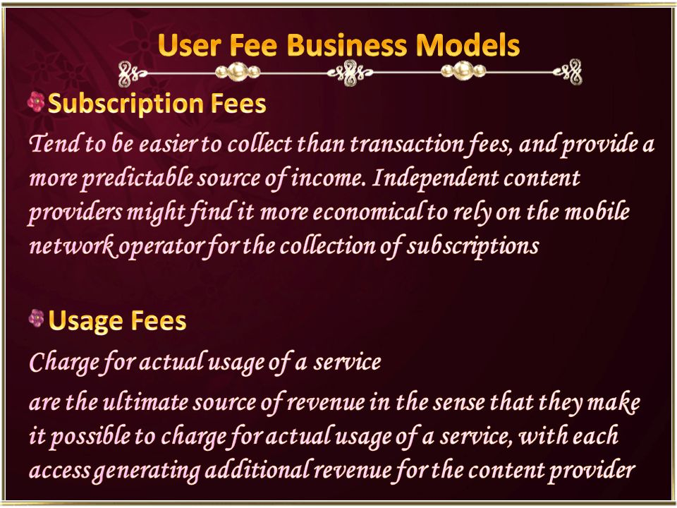 3rd Party Billing Provider Content Provider Mobile User Mobile Content Percentage of User Fee User Fee (monthly subscription or actual usage fee)