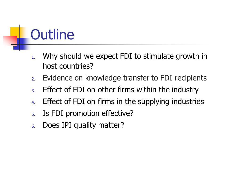 Outline 1. Why should we expect FDI to stimulate growth in host countries.