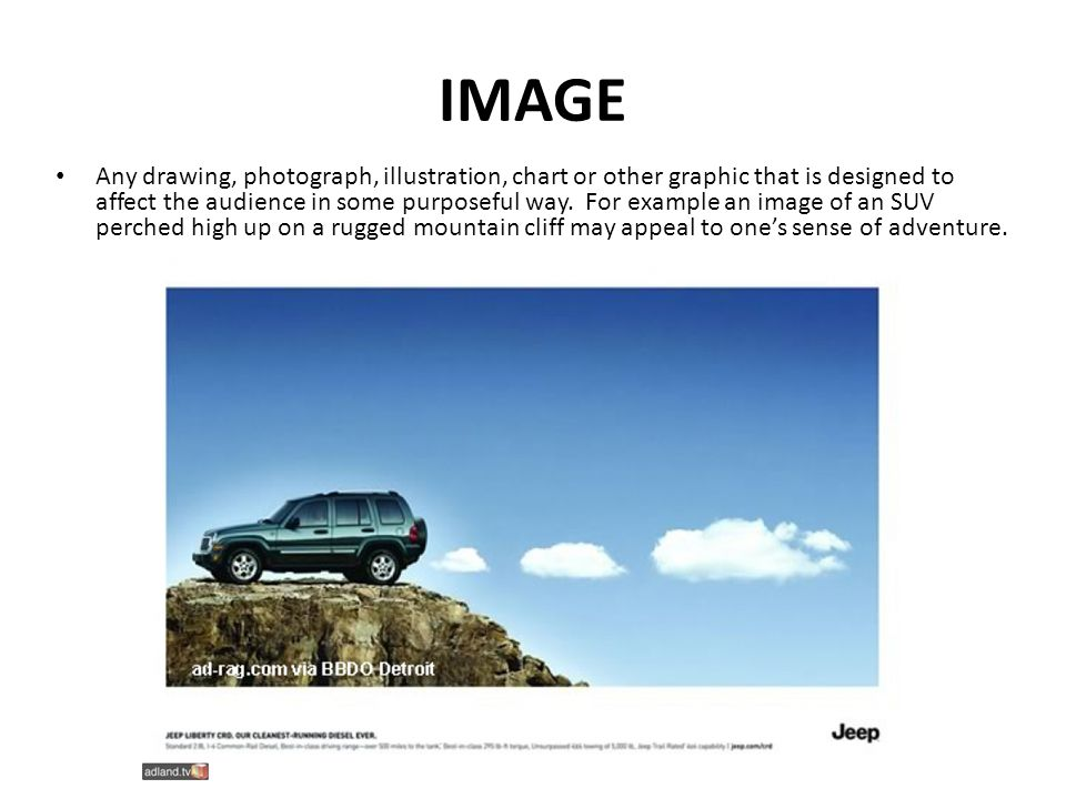 IMAGE Any drawing, photograph, illustration, chart or other graphic that is designed to affect the audience in some purposeful way. For example an ima