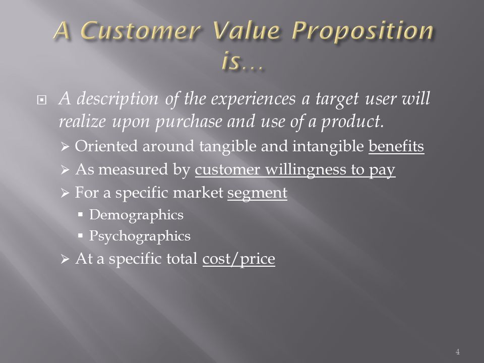  A description of the experiences a target user will realize upon purchase and use of a product.