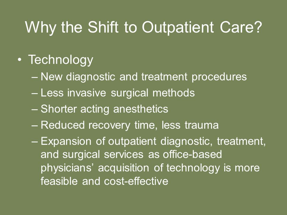 Why the Shift to Outpatient Care.