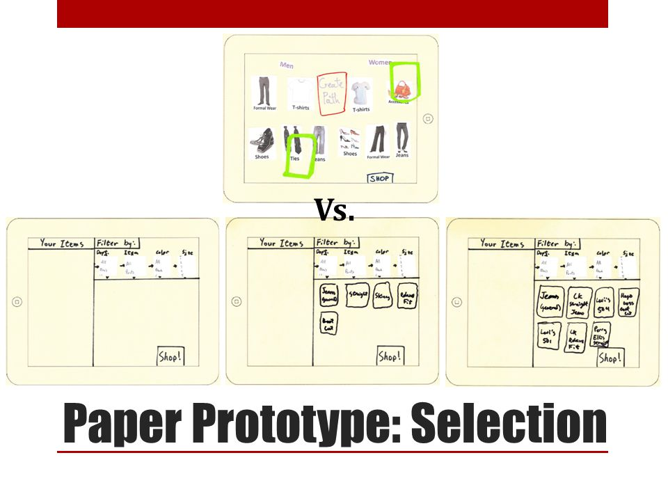 Paper Prototype: Selection Vs.