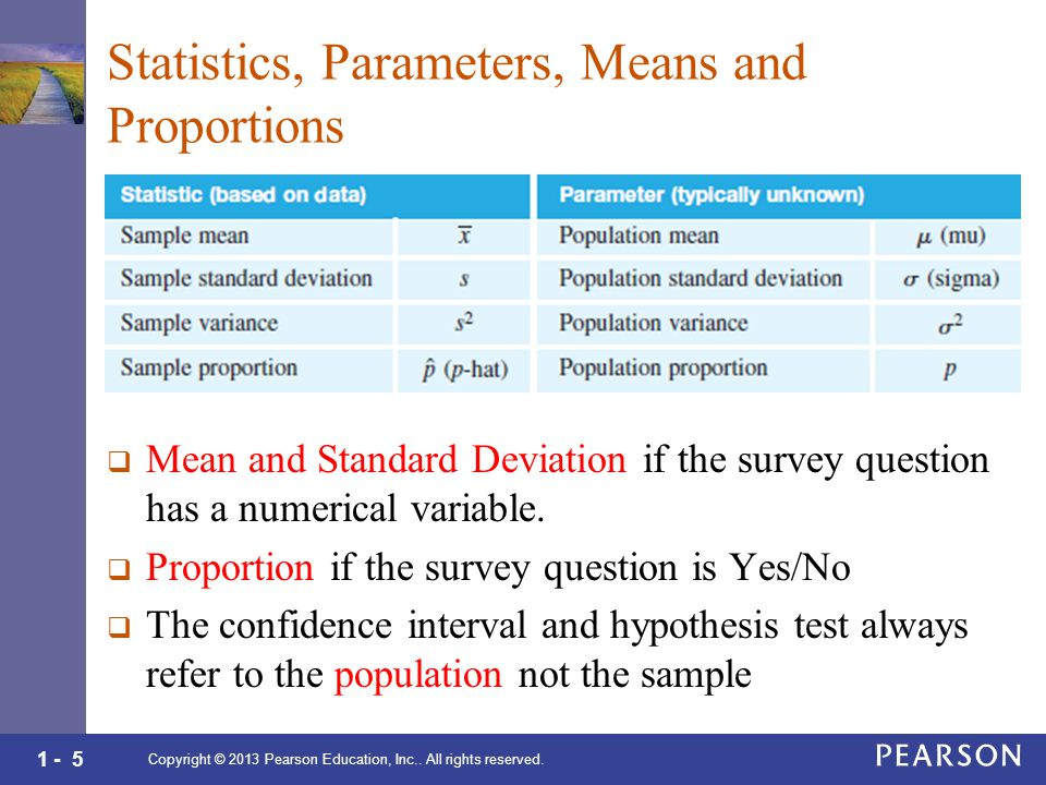 1 - 5 Statistics, Parameters, Means and Proportions  Mean and Standard Deviation if the survey question has a numerical variable.