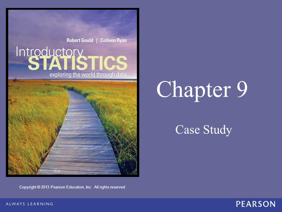 Copyright © 2013 Pearson Education, Inc. All rights reserved Chapter 9 Case Study