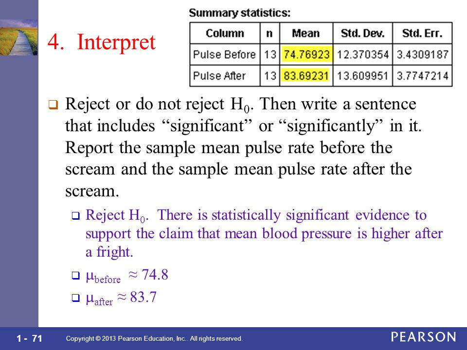 1 - 71 4. Interpret  Reject or do not reject H 0.