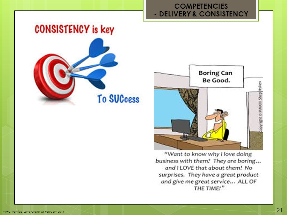 COMPETENCIES - DELIVERY & CONSISTENCY VPHC, Pontiac Land Group, 21 February 2014 21