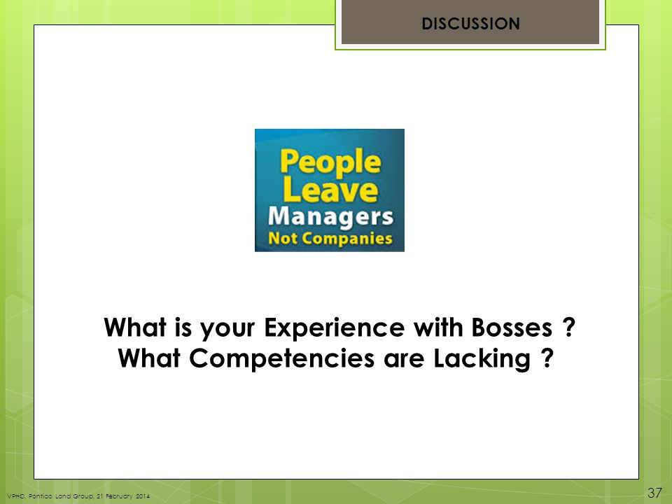 DISCUSSION What is your Experience with Bosses . What Competencies are Lacking .