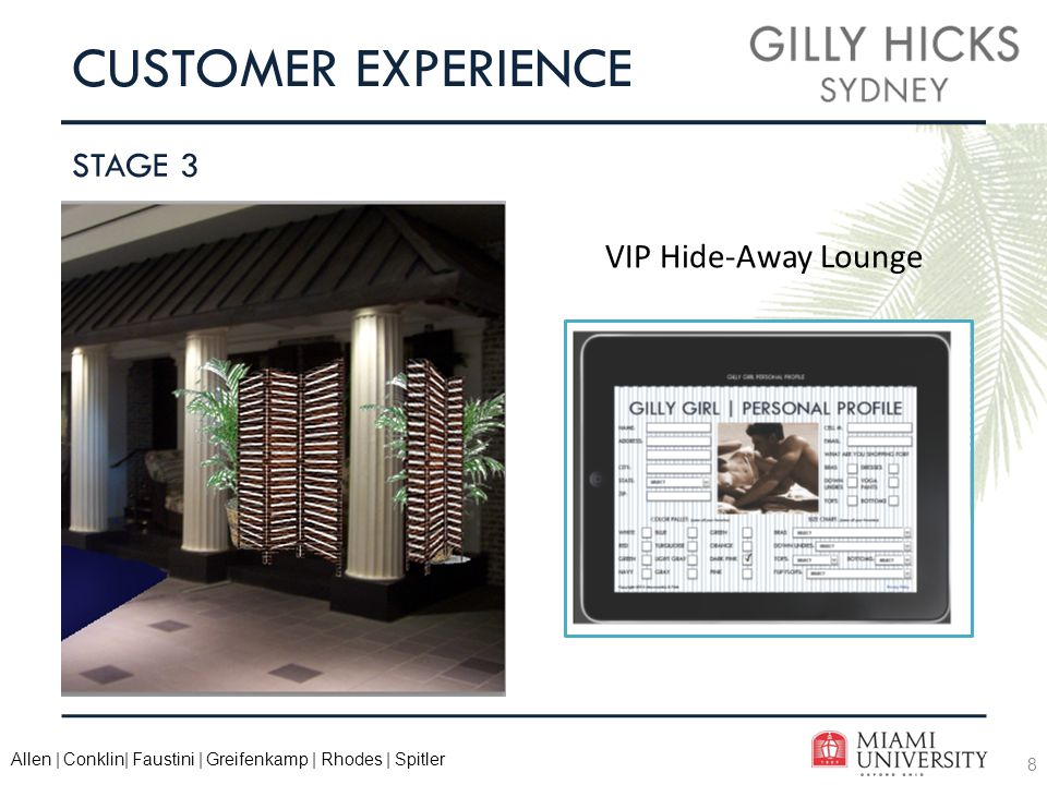 8 Allen | Conklin| Faustini | Greifenkamp | Rhodes | Spitler CUSTOMER EXPERIENCE STAGE 3 VIP Hide-Away Lounge