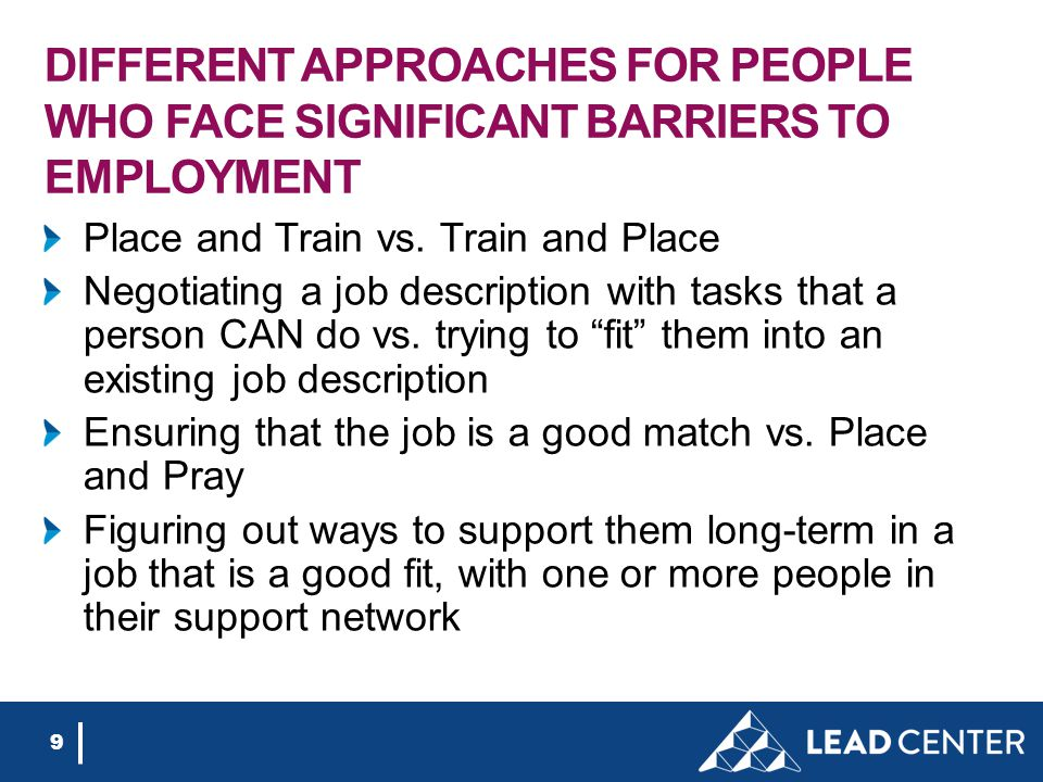DIFFERENT APPROACHES FOR PEOPLE WHO FACE SIGNIFICANT BARRIERS TO EMPLOYMENT Place and Train vs.