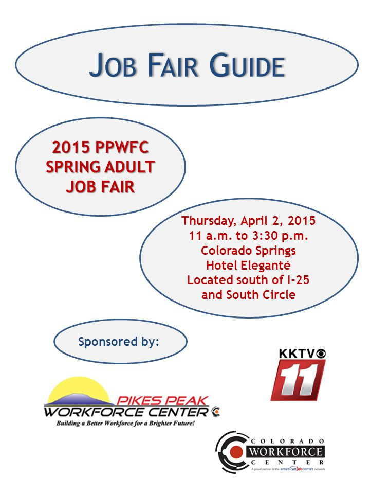 J OB F AIR G UIDE 2015 PPWFC SPRING ADULT JOB FAIR Thursday, April 2, 2015 11 a.m.