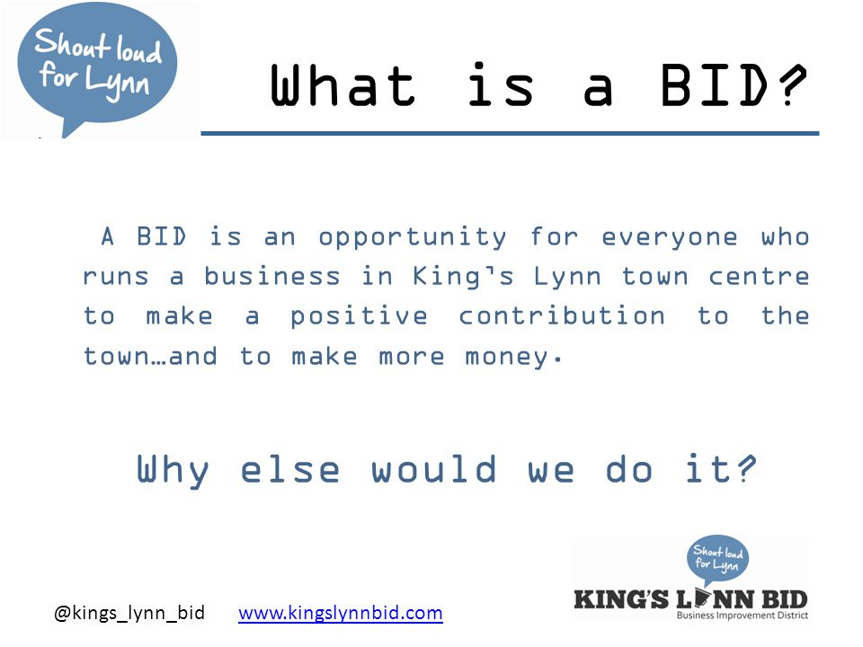 @kings_lynn_bid www.kingslynnbid.comwww.kingslynnbid.com What is a BID.