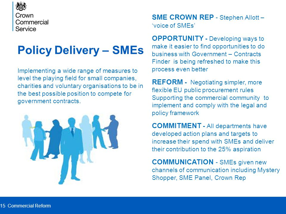 Policy Delivery – SMEs SME CROWN REP - Stephen Allott – 'voice of SMEs' OPPORTUNITY - Developing ways to make it easier to find opportunities to do bu