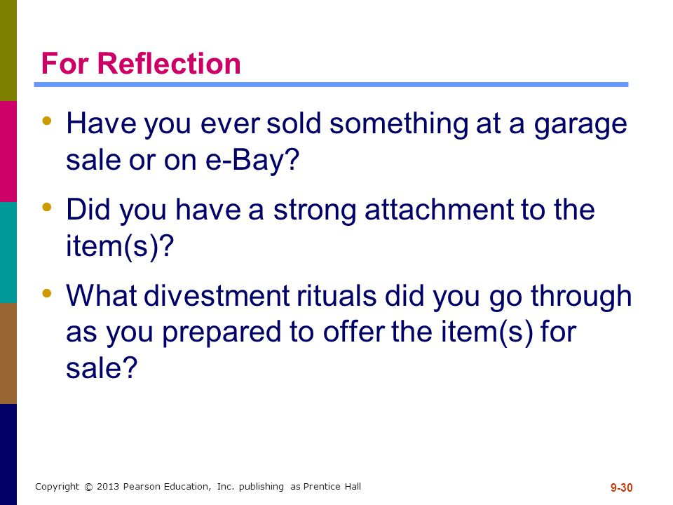 9-30 Copyright © 2013 Pearson Education, Inc. publishing as Prentice Hall For Reflection Have you ever sold something at a garage sale or on e-Bay? Di