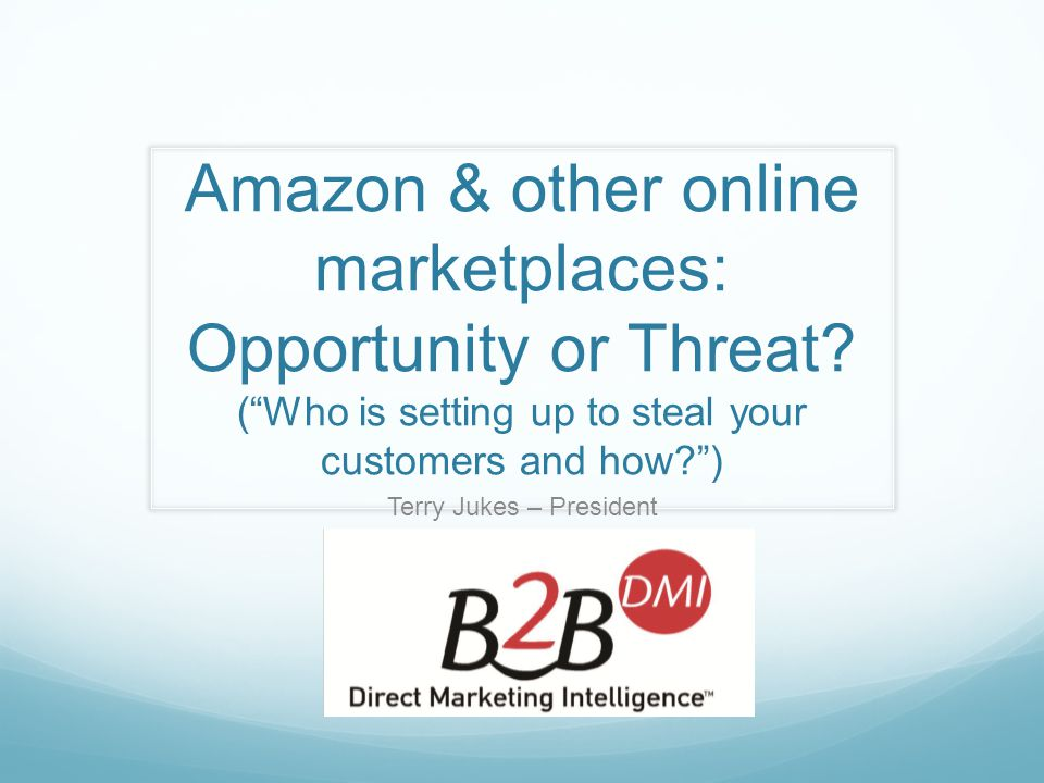 Amazon & other online marketplaces: Opportunity or Threat.