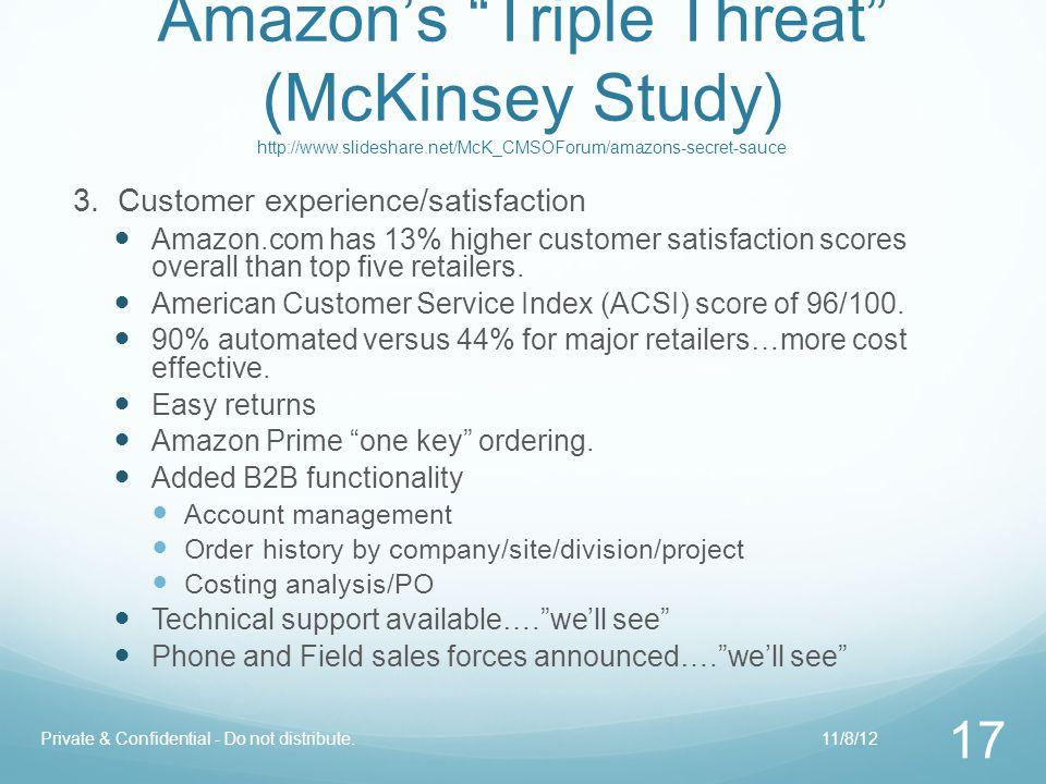 "Amazon's ""Triple Threat"" (McKinsey Study) http://www.slideshare.net/McK_CMSOForum/amazons-secret-sauce 3. Customer experience/satisfaction Amazon.com"
