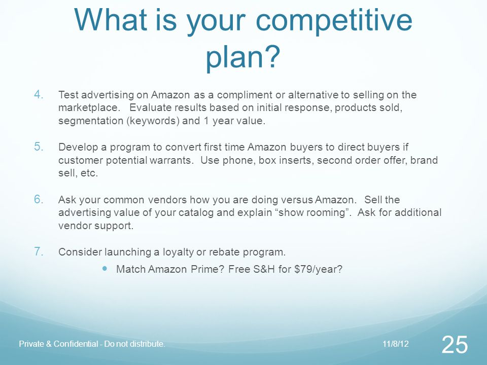 What is your competitive plan?  Test advertising on Amazon as a compliment or alternative to selling on the marketplace. Evaluate results based on i