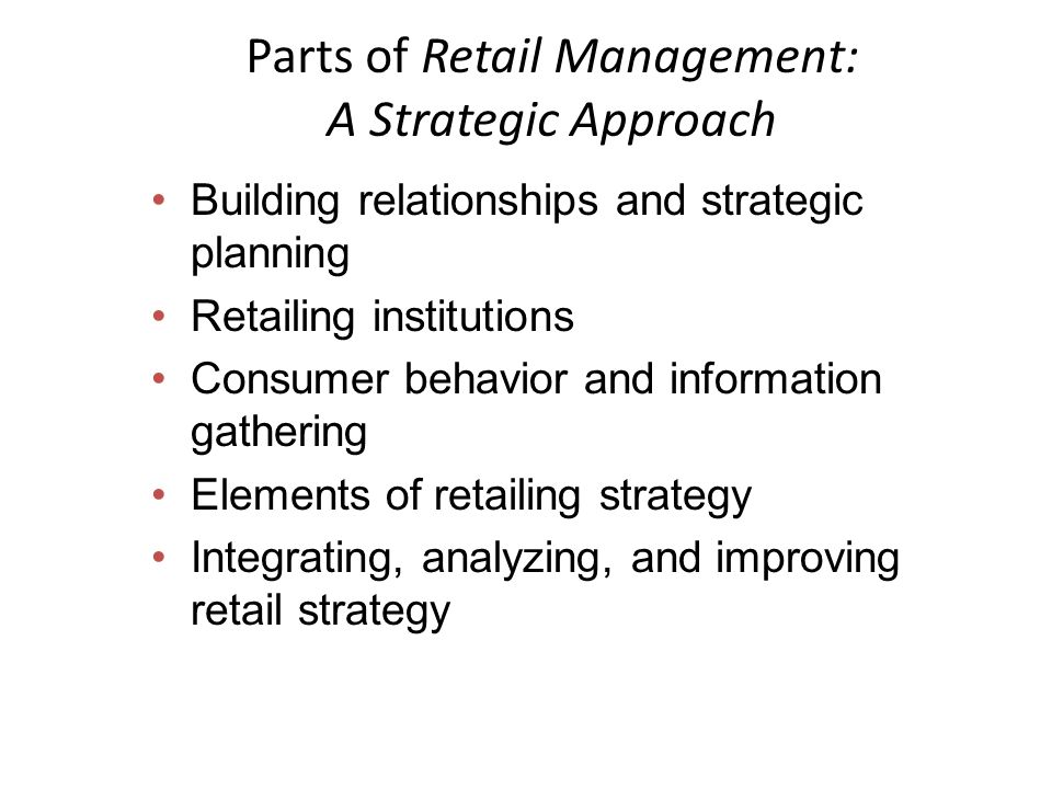 Approaches to the Study of Retailing Institutional Functional Strategic