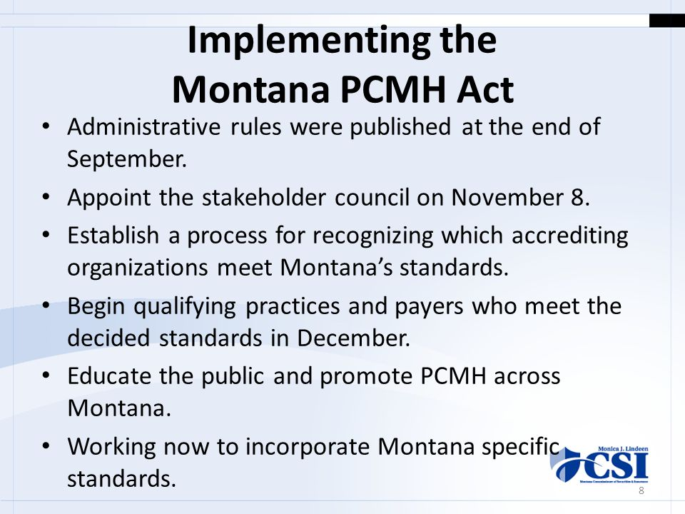 Implementing the Montana PCMH Act Administrative rules were published at the end of September.