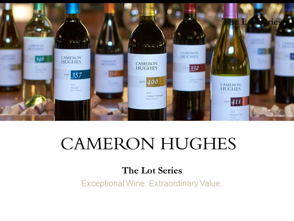 The Lot Series Exceptional Wine. Extraordinary Value. The Lot Series