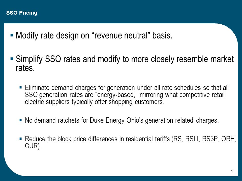 SSO Pricing  Modify rate design on revenue neutral basis.