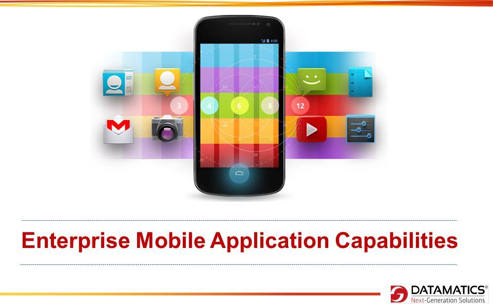 Enterprise Mobile Application Capabilities