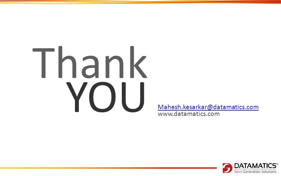 Mahesh.kesarkar@datamatics.com www.datamatics.com Thank YOU
