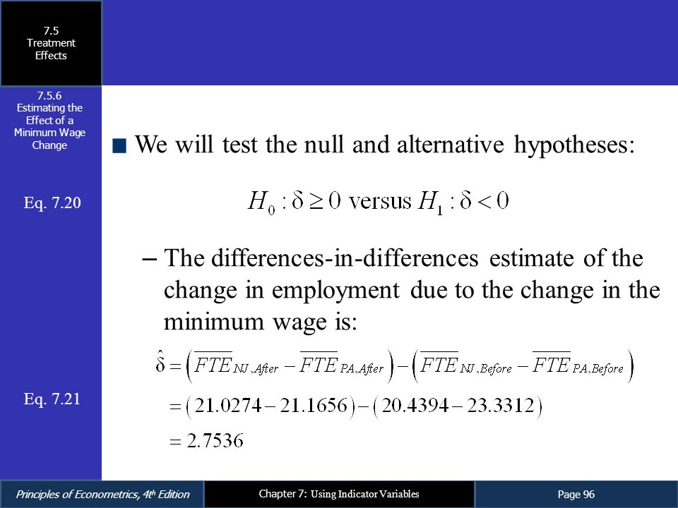 Principles of Econometrics, 4t h EditionPage 96 Chapter 7: Using Indicator Variables We will test the null and alternative hypotheses: – The differenc