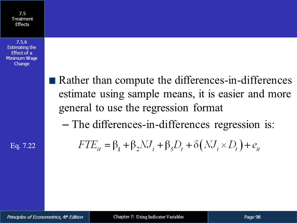 Principles of Econometrics, 4t h EditionPage 98 Chapter 7: Using Indicator Variables Rather than compute the differences-in-differences estimate using
