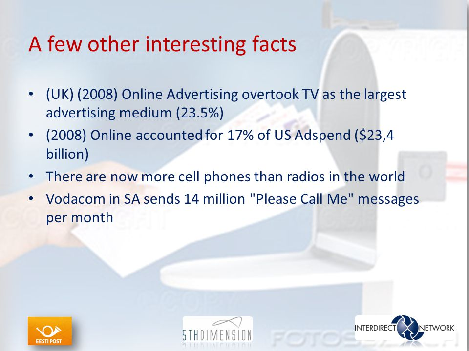 A few other interesting facts (UK) (2008) Online Advertising overtook TV as the largest advertising medium (23.5%) (2008) Online accounted for 17% of