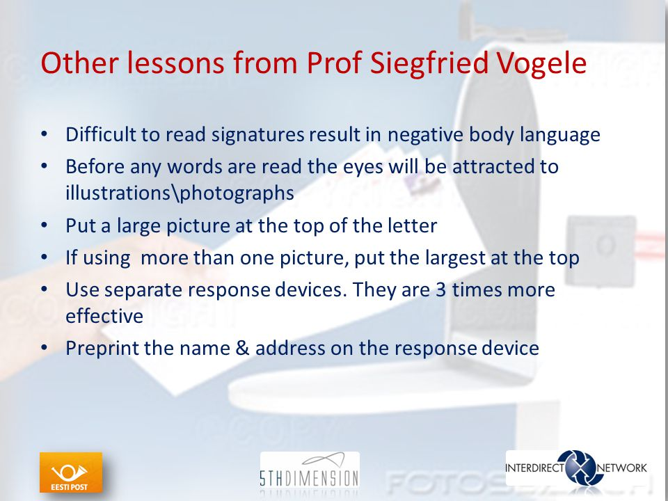 Other lessons from Prof Siegfried Vogele Difficult to read signatures result in negative body language Before any words are read the eyes will be attr
