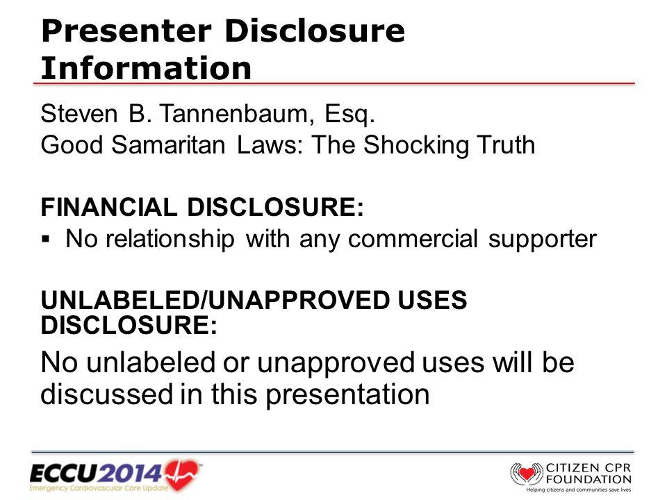 Presenter Disclosure Information Steven B.Tannenbaum, Esq.