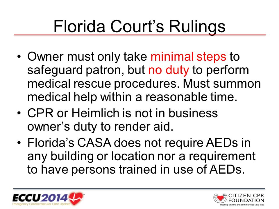 Florida Court's Rulings Owner must only take minimal steps to safeguard patron, but no duty to perform medical rescue procedures.