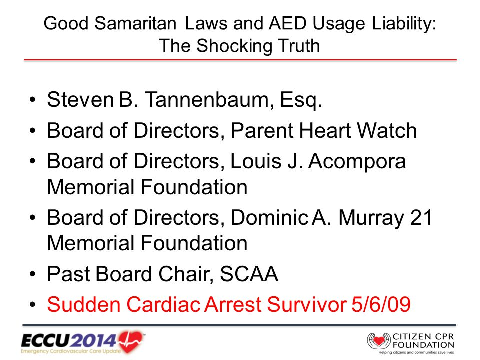 Good Samaritan Laws and AED Usage Liability: The Shocking Truth Steven B.