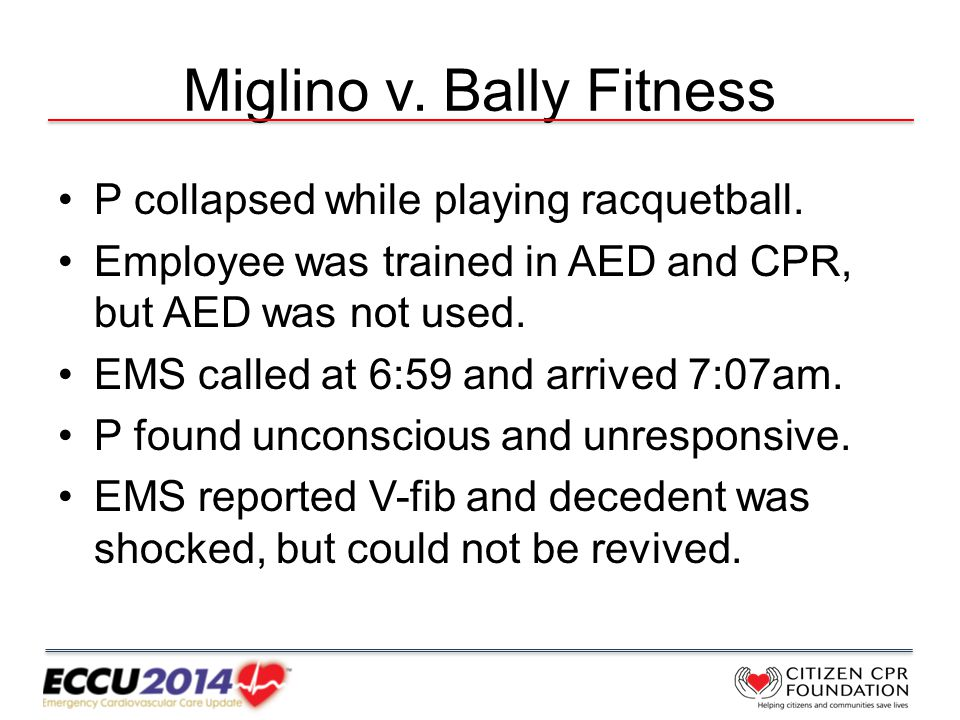 Miglino v. Bally Fitness P collapsed while playing racquetball.