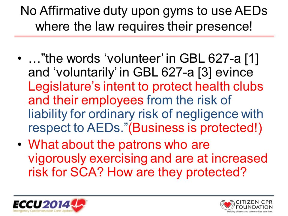 No Affirmative duty upon gyms to use AEDs where the law requires their presence.