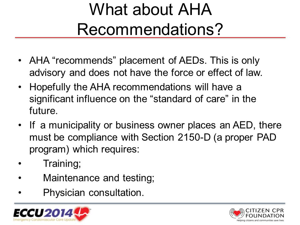 What about AHA Recommendations. AHA recommends placement of AEDs.