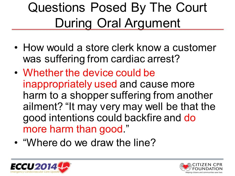 Questions Posed By The Court During Oral Argument How would a store clerk know a customer was suffering from cardiac arrest.