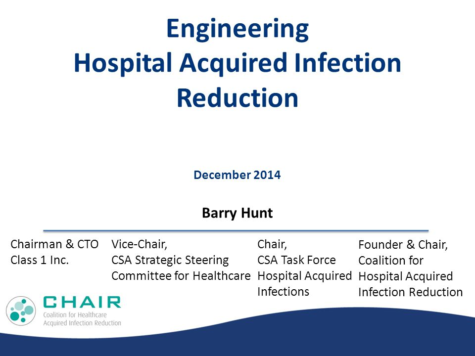 December 2014 Engineering Hospital Acquired Infection Reduction Chairman & CTO Class 1 Inc.