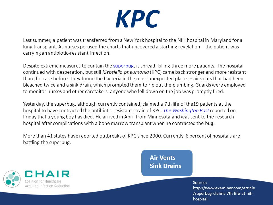 KPC Last summer, a patient was transferred from a New York hospital to the NIH hospital in Maryland for a lung transplant.