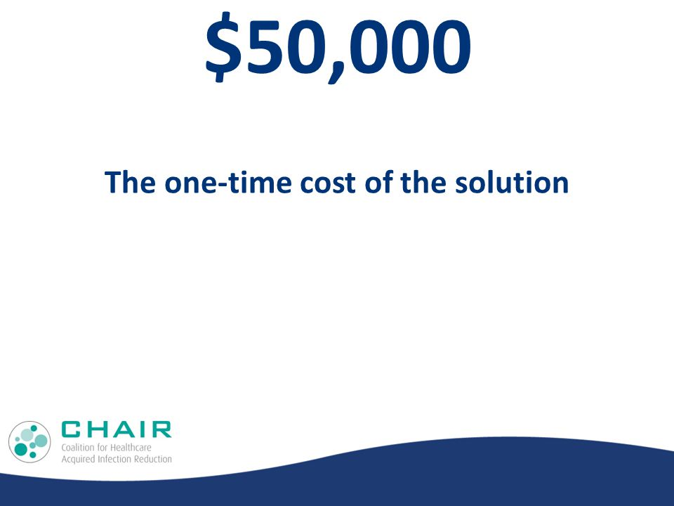 $50,000 The one-time cost of the solution