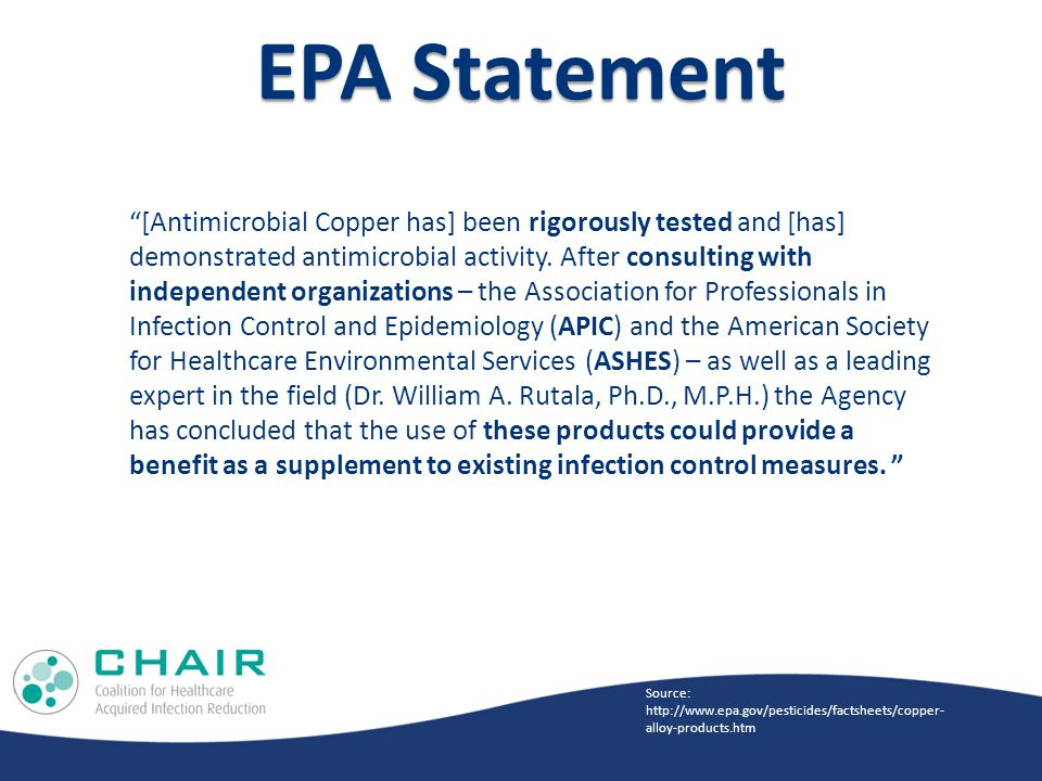 EPA Statement [Antimicrobial Copper has] been rigorously tested and [has] demonstrated antimicrobial activity.