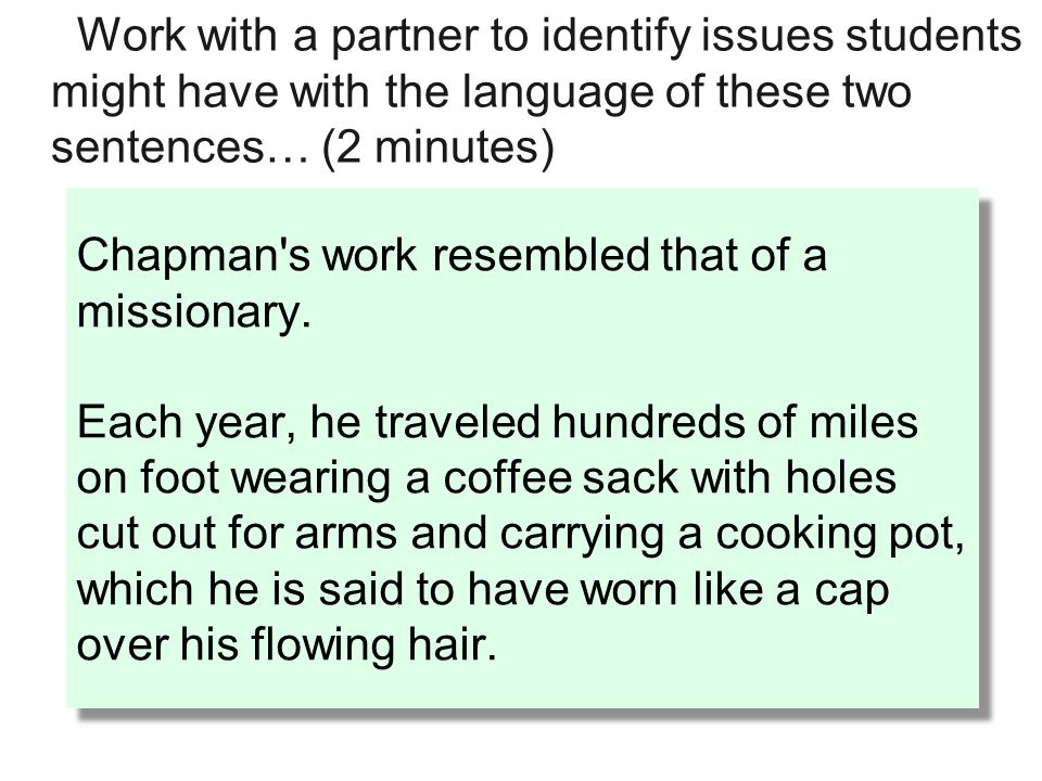 Chapman's work resembled that of a missionary. Each year, he traveled hundreds of miles on foot wearing a coffee sack with holes cut out for arms and
