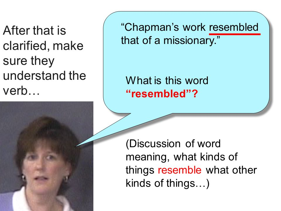 """What is this word """"resembled""""? (Discussion of word meaning, what kinds of things resemble what other kinds of things…) After that is clarified, make s"""