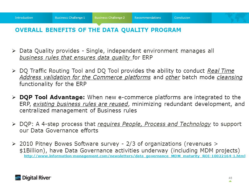 OVERALL BENEFITS OF THE DATA QUALITY PROGRAM 48 Business Challenge 2Business Challenge 1IntroductionRecommendationsConclusion  Data Quality provides
