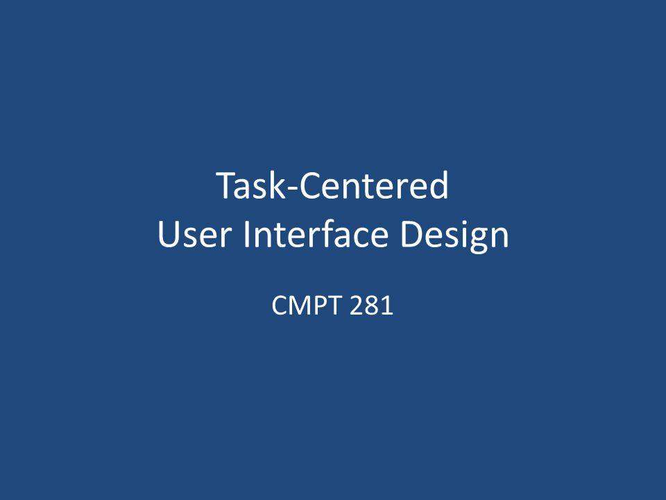 Task-Centered User Interface Design CMPT 281