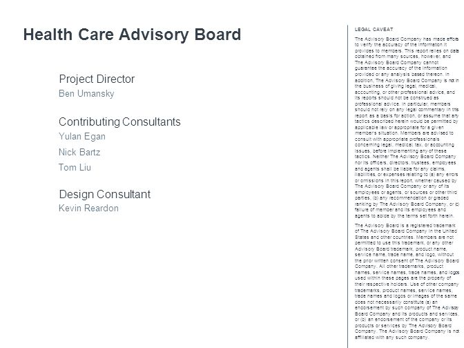 © 2014 The Advisory Board Company advisory.com 28603A 114 Population Health Requires Extensive Investment Source: American Hospital Association, Activities and Costs to Develop an Accountable Care Organization, available at: http://www.aha.org/content/11/aco-white-paper-cost-dev- aco.pdf, accessed May 5, 2014; Health Care Advisory Board interviews and analysis.