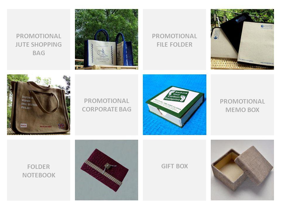GIFT BOX PROMOTIONAL FILE FOLDER PROMOTIONAL JUTE SHOPPING BAG PROMOTIONAL CORPORATE BAG PROMOTIONAL MEMO BOX FOLDER NOTEBOOK