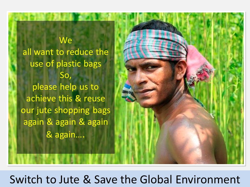 We all want to reduce the use of plastic bags So, please help us to achieve this & reuse our jute shopping bags again & again & again & again….