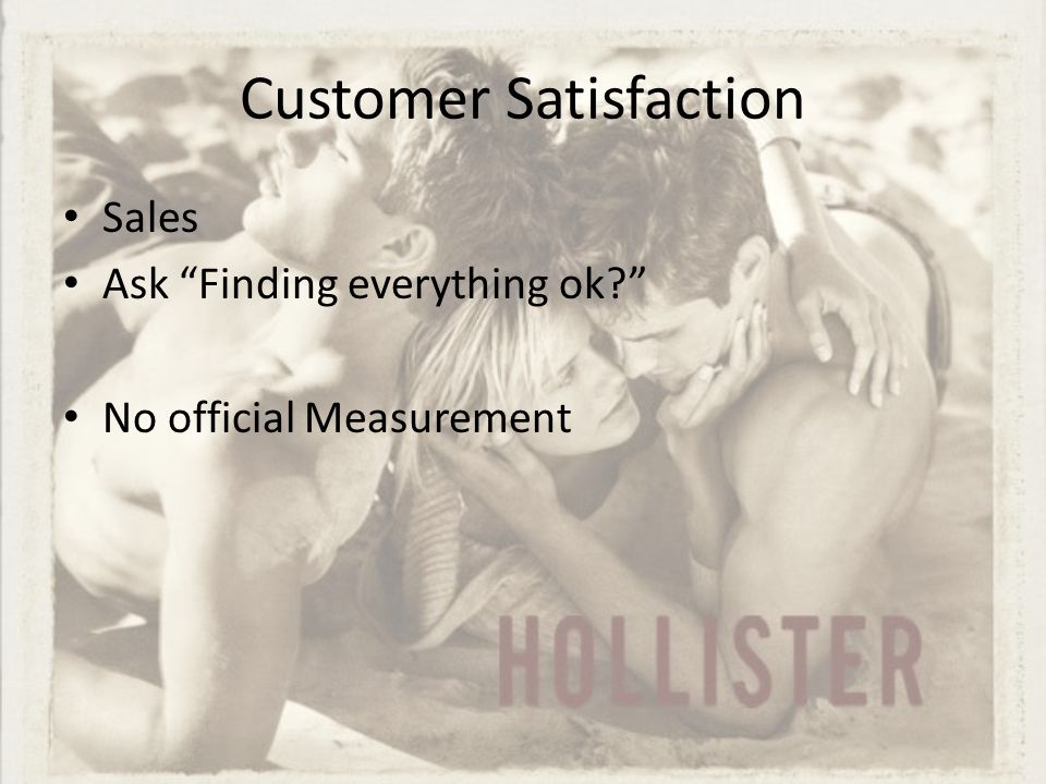 "Customer Satisfaction Sales Ask ""Finding everything ok?"" No official Measurement"